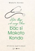 Hỏi Đáp Ung Thư Cùng Bác Sĩ Makoto Kondo