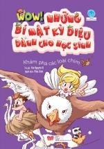 Wow! - Những Bí Mật Kỳ Diệu Dành Cho Học Sinh - Khám Phá Các Loài Chim