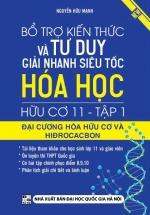 Bổ Trợ Kiến Thức Và Tư Duy Giải Nhanh Siêu Tốc Hóa Học Hữu Cơ 11 - Tập 1
