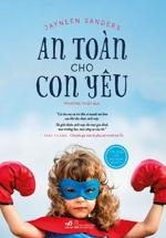An Toàn Cho Con Yêu (Bộ Sách An Toàn Cho Con Yêu)
