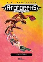 ANIMORPHS - Người Hóa Thú- Tập 13 - Thay Đổi