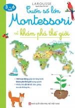 Cuốn Sổ Lớn Montessori Về Khám Phá Thế Giới
