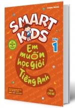 Smart Kids - Em Muốn Học Giỏi Tiếng Anh Lớp 1 - Theo Chủ Đề