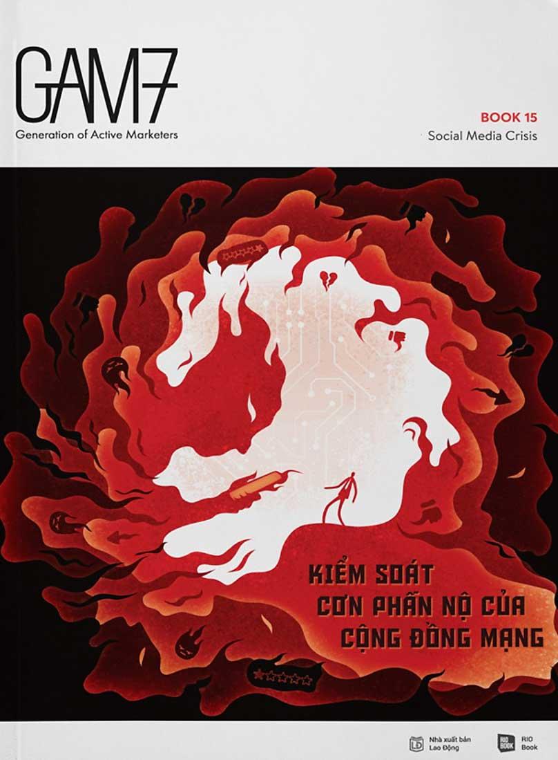 GAM7 No.15 Social Media Crisis - Kiểm Soát Cơn Phẫn Nộ Của Cộng Đồng Mạng