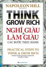 Bussinessbooks - Think And Grow Rich Nghĩ Giàu Và Làm Giàu Các Bước Thực Hành (Những Bí Mật Đã Được Khám Phá Và Kiểm Chứng)