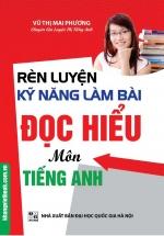 Rèn Luyện Kỹ Năng Làm Bài Đọc Hiểu Môn Tiếng Anh - Sách 4 Màu