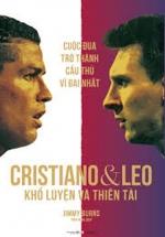 Cristiano Và Leo, Khổ Luyện Và Thiên Tài, Cuộc Đua Trở Thành Cầu Thủ Vĩ Đại Nhất