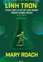 Lính Trơn - Khoa Học Lạ Kỳ Về Loài Người Trong Chiến Tranh