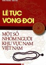 Lễ Tục Vòng Đời Một Số Nhóm Người Khu Vực Nam Việt Nam