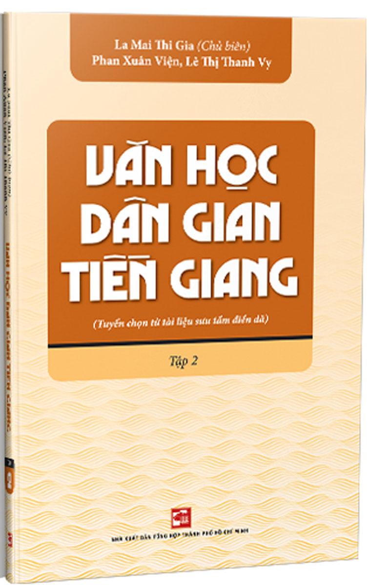Văn Học Dân Gian Tiền Giang (Tuyển Chọn Từ Tài Liệu Sưu Tầm Điền Dã) - Tập 2