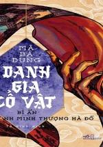 Danh Gia Cổ Vật - Bí Ẩn Thanh Minh Thượng Hà Đồ