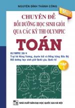 Chuyên Đề Bồi Dưỡng Học Sinh Giỏi Qua Các Kì Thi Olympic Toán Tập 1