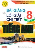 Bài Giảng Và Lời Giải Chi Tiết Tiếng Anh 8 Tập 1 (Chương Trình Mới)
