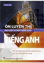 Ôn Luyện Thi Vào Lớp 10 THPT Năm 2020 Môn Tiếng Anh