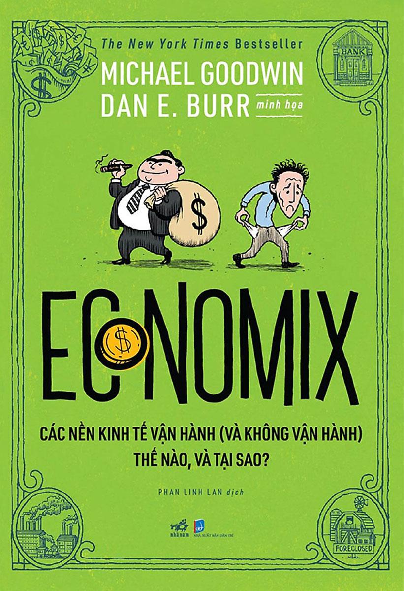 Economix - Các Nền Kinh Tế Vận Hành (Và Không Vận Hành) Thế Nào Và Tại Sao?