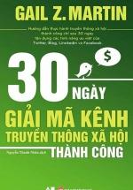 30 Ngày Giải Mã Kênh Truyền Thông Xã Hội Thành Công