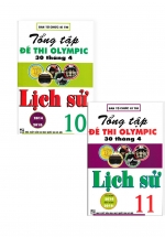 Combo Tổng Tập Đề Thi Olympic 30 Tháng 4 Môn Lịch Sử Lớp 10, 11 (Từ Năm 2014 Đến Năm 2018)