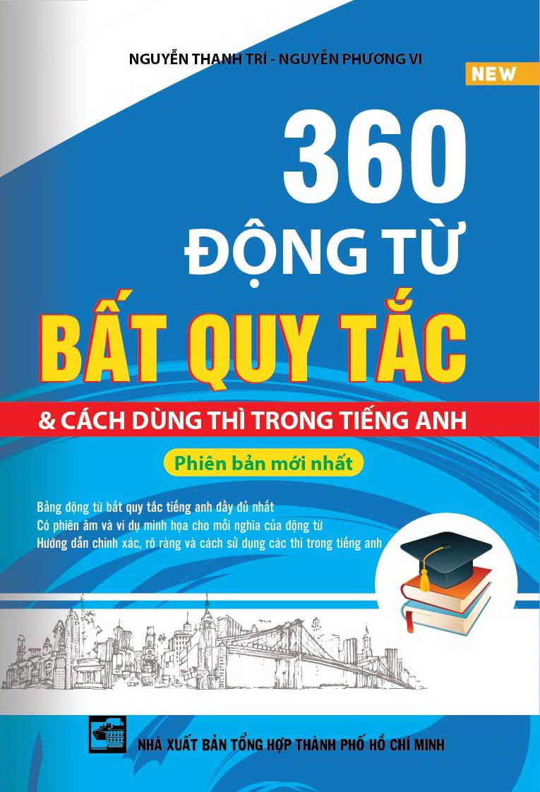 360 Động Từ Bất Quy Tắc và Cách Dùng Thì Trong Tiếng Anh
