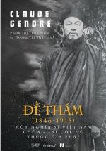 Đề Thám (1846-1913) – Một Nghĩa Sĩ Việt Nam Chống Lại Chế Độ Thuộc Địa Pháp