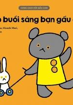 Cùng Chơi Với Gấu Con - Chào Buổi Sáng Bạn Gấu Con! (0-3)