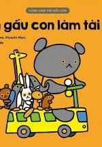 Cùng Chơi Với Gấu Con - Bạn Gấu Con Làm Tài Xế (0-3)