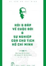 Hỏi Đáp Về Cuộc Đời & Sự Nghiệp Của Chủ Tịch Hồ Chí Minh