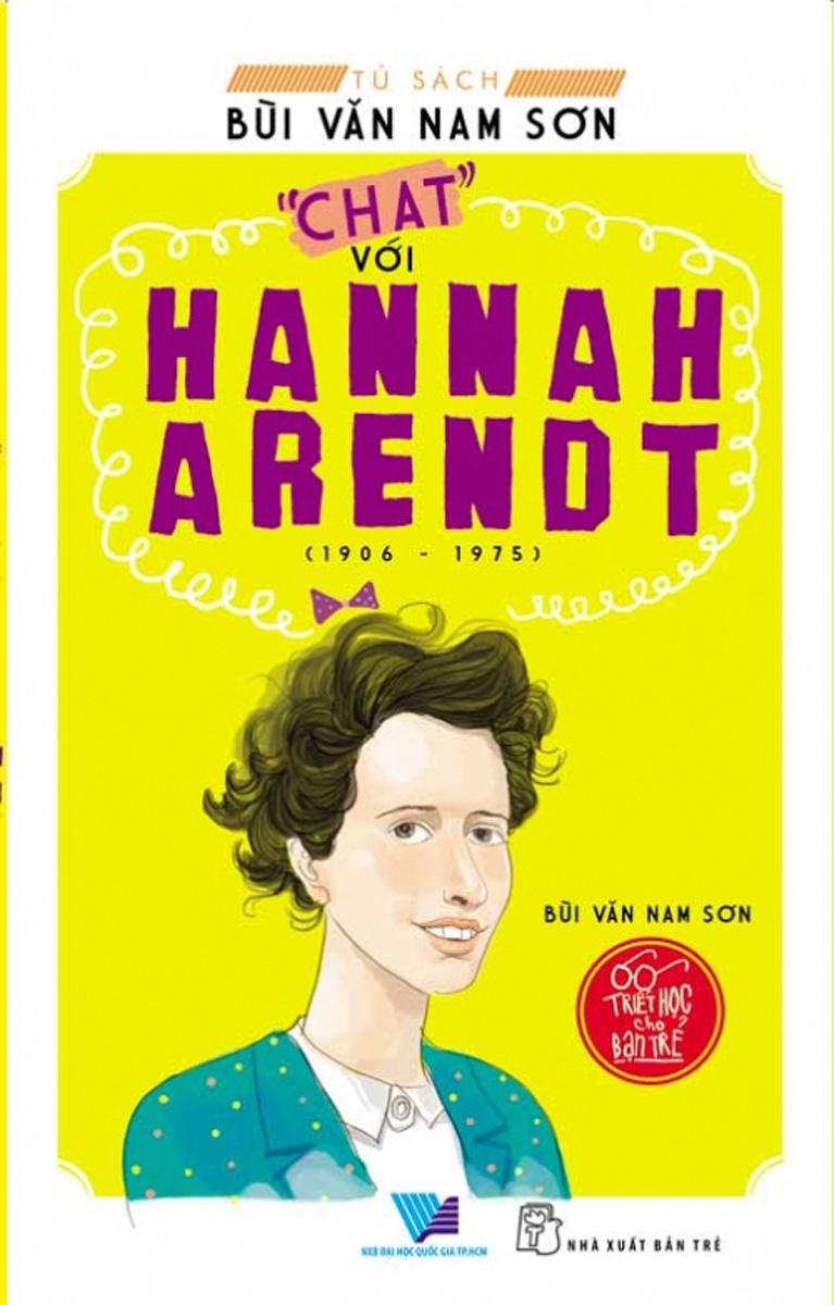 Triết Học Cho Bạn Trẻ -  Chat Với Hannal Arendt