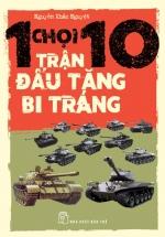 1 Chọi 10 Trận Đấu Tăng Bi Tráng