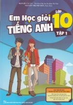 Em Học Giỏi Tiếng Anh Lớp 10 Tập 1