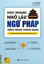 Học Nhanh Nhớ Lâu Ngữ Pháp Tiếng Trung Thông Dụng-Ứng dụng Sơ Đồ Tư Duy Trong Giao Tiếp Và Luyện Thi HSK