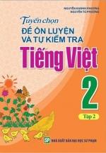 Tuyển Chọn Đề Ôn Luyện Và Tự Kiểm Tra Tiếng Viêt 2 ( Tập 2 )