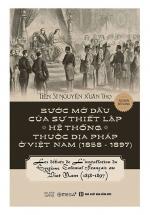 Bước Mở Đầu Của Sự Thiết Lập Hệ Thống Thuộc Địa Pháp Ở Việt Nam (1856 – 1897)