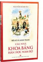 Tiểu Sử Và Hành Trạng Các Nhà Khoa Bảng Hán Học Nam Bộ