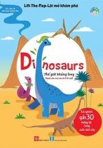 Lift-The-Flap-Lật Mở Khám Phá - Dinosaurs - Thế Giới Khủng Long