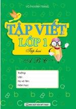 Tập Viết Lớp 1 Tập 2 ( Võ Thị Minh Trang )