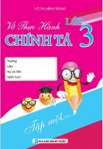 Vở Thực Hành Chính Tả Lớp 3 Tập 1