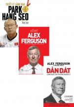 Combo Triết Lý Lãnh Đạo Park Hang Seo + Dẫn Dắt Lãnh Đạo Chứ Không Quản Lý - Alex Ferguson + Hồi Ký Alex Ferguson