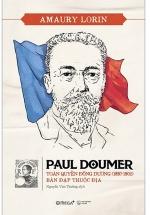 Paul Doumer - Toàn Quyền Đông Dương (1897-1902): Bàn Đạp Thuộc Địa