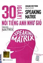 Speaking Matrix - 30 Giây Nói Tiếng Anh Như Gió