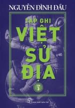 Tạp Ghi Việt Sử Địa ( Tập 3)