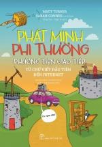 Phát Minh Phi Thường - Phương Tiện Giao Tiếp: Từ Chữ Viết Đầu Tiên Đến Internet