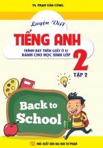 Luyện Viết Tiếng Anh - Trình Bày Trên Giấy Ô Li - Dành Cho Học Sinh Lớp 2 - Tập 2