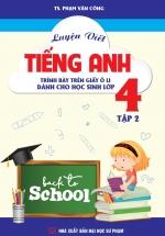 Luyện Viết Tiếng Anh - Trình Bày Trên Giấy Ô Li - Dành Cho Học Sinh Lớp 4 - Tập 2