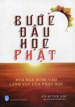 Bước Đầu Học Phật - Đưa Bạn Bước Vào Lãnh Vực Của Phật Học