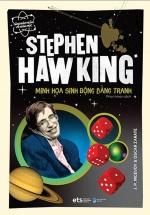 Dẫn Nhập Ngắn Về Khoa Học - Stephen Hawking : Minh Họa Sinh Động Bằng Tranh