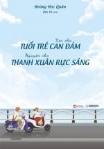 Xin Cho Tuổi Trẻ Can Đảm, Nguyện Cho Thanh Xuân Rực Sáng
