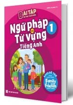 Bài Tập Bổ Trợ Toàn Diện Ngữ Pháp Và Từ Vựng Tiếng Anh 1 (Sách Bổ Trợ Theo Giáo Trình Family And Friends)
