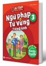 Bài Tập Bổ Trợ Toàn Diện Ngữ Pháp Và Từ Vựng Tiếng Anh 3  (Sách Bổ Trợ Theo Giáo Trình Family And Friends)