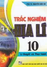 Trắc Nghiệm Địa 10 (Lí Thuyết Và Thực Hành)