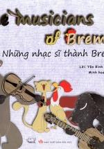 Cổ Tích Thế Giới - Những Nhạc Sĩ Thành Bremen (Song Ngữ Anh - Việt)